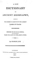 A New Dictionary of Ancient Geography, exhibiting the modern in addition to the ancient names of places ebook