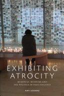 Exhibiting Atrocity