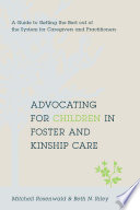 Advocating for Children in Foster and Kinship Care Book