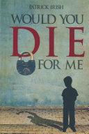 Would You Die for Me Pdf/ePub eBook