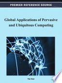 Global Applications of Pervasive and Ubiquitous Computing Book