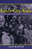 Inner-city Kids: Adolescents Confront Life and Violence in an Urban ...
