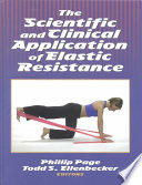 The Scientific and Clinical Application of Elastic Resistance Book