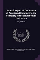 Annual Report Of The Bureau Of American Ethnology To The Secretary Of The Smithsonian Institution 26 1904 05