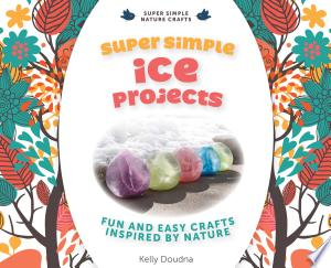 Download Super Simple Ice Projects: Free Books - Dlebooks.net