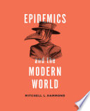 Epidemics and the Modern World