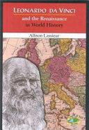 Leonardo Da Vinci and the Renaissance in World History Book
