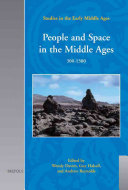 People and Space in the Middle Ages  300 1300