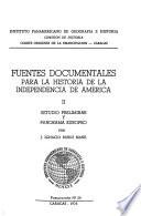 Fuentes documentales para la historia de la independencia de America: Rubio Mañé, J. I. Estudio preliminar y panorama europeo