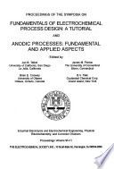 Proceedings of the Symposia on Fundamentals of Electrochemical Process Design