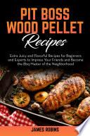 Pit Boss Wood Pellet Recipes