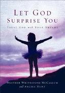 Let God Surprise You