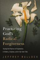 Pdf Practicing God's Radical Forgiveness