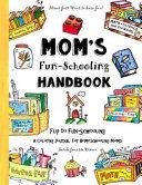 Mom's Fun-Schooling Handbook