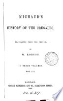 History of the Crusades  tr  by W  Robson