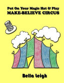 Put on Your Magic Hat   Play Make believe Circus Book