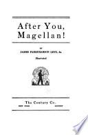After You, Magellan!
