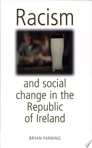 Racism+and+Social+Change+in+the+Republic+of+Ireland