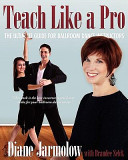 Teach Like a Pro  The Ultimate Guide for Ballroom Dance Instructors
