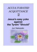 ACCULTURATED ACQUITTANCE 2 Jesus's easy yoke against the Tyrant