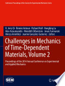 Challenges in Mechanics of Time Dependent Materials  Volume 2 Book