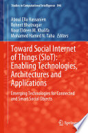 Toward Social Internet of Things  SIoT   Enabling Technologies  Architectures and Applications Book