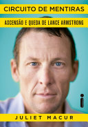 Circuito de mentiras: ascensão e queda de Lance Armstrong