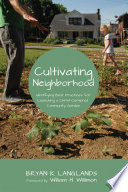 Cultivating Neighborhood  : Identifying Best Practices for Launching a Christ-Centered Community Garden