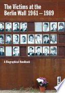The Victims At The Berlin Wall 1961 1989