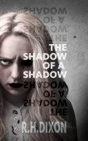 The Shadow of a Shadow [Pdf/ePub] eBook