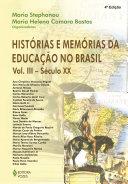 Histórias e memórias da educação no Brasil - Vol. III - Século XX