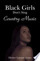 Black Girls Don't Sing Country Music