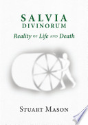 SALVIA DIVINORUM Reality of Life and Death