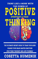 Think Like a Monk with the Power of Positive Thinking Everyday a Year
