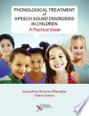Phonological Treatment of Speech Sound Disorders in Children Book