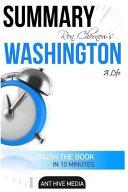 Summary Ron Chernow's Washington: A Life