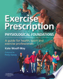 Exercise Prescription   The Physiological Foundations