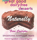 More Great Good Dairy free Desserts Naturally