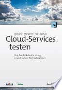 Cloud-Services testen  : Von der Risikobetrachtung zu wirksamen Testmaßnahmen
