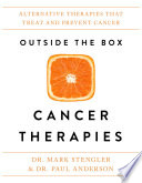 """Outside the Box Cancer Therapies: Alternative Therapies That Treat and Prevent Cancer"" by Dr. Mark Stengler"