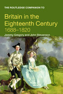 The Routledge Companion to Britain in the Eighteenth Century  1688 1820