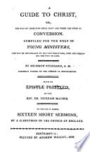 A Guide to Christ, Or, The Way of Directing Souls that are Under the Work of Conversion