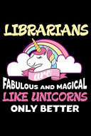 Librarians Are Fabulous And Magical Like Unicorns Only Better Book PDF