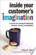 Inside Your Customer's Imagination
