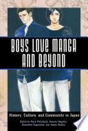 """Boys Love Manga and Beyond: History, Culture, and Community in Japan"" by Mark McLelland, Kazumi Nagaike, Katsuhiko Suganuma, James Welker"