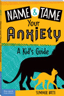 Name and Tame Your Anxiety