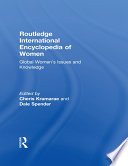 """Routledge International Encyclopedia of Women: Global Women's Issues and Knowledge"" by Cheris Kramarae, Dale Spender"