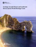 Geology of South Dorset and South-east Devon and Its World Heritage Coast