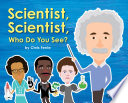 Scientist  Scientist  Who Do You See