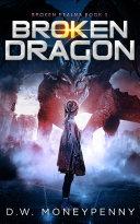 Broken Dragon (Broken Realms, Book 3)